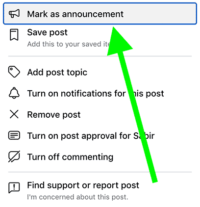 "Make your post as an ""Announcement"" so it's the first post people see when new members visit your Facebook group."